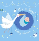It's a Boy! Baby Shower Guest Book: Baby Boy and Stork, Sign in book Advice for Parents Wishes for a Baby Bonus Gift Log Keepsake Pages, Place for a P Cover Image