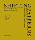 Shifting Patterns: Christopher Alexander and the Eishin Campus Cover Image