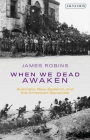 When We Dead Awaken: Australia, New Zealand, and the Armenian Genocide Cover Image