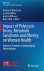 Impact of Polycystic Ovary, Metabolic Syndrome and Obesity on Women Health: Volume 8: Frontiers in Gynecological Endocrinology (Isge) Cover Image
