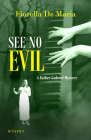 See No Evil: A Father Gabriel Mystery (Father Gabriel Mysteries) Cover Image