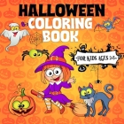 Halloween Coloring Book For Kids Ages 2-5: A Collection of Fun and Easy Halloween Coloring Pages for Kids, Toddlers and Preschoolers (Halloween Pictur Cover Image