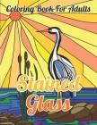 Stained Glass Coloring Book For Adults: Coloring book For Adults and Kids, Ideal Relaxation and Stress ... Book for Stress Relief & Relaxation Adults Cover Image
