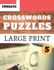 Crosswords Puzzles: Fungate Crosswords Easy Crossword puzzle books for adults and Senior - Large Print Vol.5 Cover Image