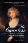 The Countess: The Scandalous Life of Frances Villiers, Countess of Jersey Cover Image