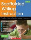 Scaffolded Writing Instruction, Grades 3-8: Teaching with a Gradual-Release Framework Cover Image