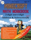 The Unofficial Minecraft Math Workbook 2-digit and 3-digit Addition & Subtraction (A) Ages 7+: Coloring, Tricks, Mazes, Puzzles, Word Search Cover Image
