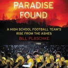 Paradise Found: A High School Football Team's Rise from the Ashes Cover Image
