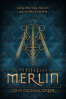 The Mysteries of Merlin: Ceremonial Magic for the Druid Path Cover Image