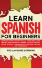 Learn Spanish for Beginners: Learning Spanish in Your Car Has Never Been Easier Before! Have Fun Whilst Learning Fantastic Exercises for Accurate P Cover Image