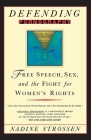 Defending Pornography: Free Speech, Sex, and the Fight for Women's Rights Cover Image