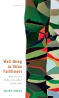 Well-Being as Value Fulfillment: How We Can Help Each Other to Live Well Cover Image