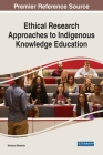 Ethical Research Approaches to Indigenous Knowledge Education Cover Image