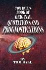 Tom Ball's Book of Original Quotations and Prognostications Cover Image