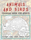 Animals and Birds - Coloring Book for adults - Elephant, Llama, Lizard, Bobcat, other Cover Image