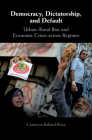 Democracy, Dictatorship, and Default: Urban-Rural Bias and Economic Crises Across Regimes Cover Image