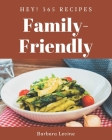 Hey! 365 Family-Friendly Recipes: Make Cooking at Home Easier with Family-Friendly Cookbook! Cover Image