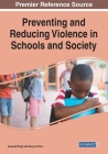 Preventing and Reducing Violence in Schools and Society Cover Image