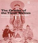 The Oracles of the Three Shrines: Windows on Japanese Religion Cover Image