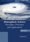 Atmospheric Science: Principles, Processes and Applications Cover Image