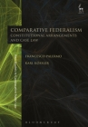Comparative Federalism: Constitutional Arrangements and Case Law Cover Image