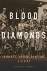 Blood and Diamonds: Germany's Imperial Ambitions in Africa Cover Image