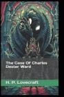 The Case of Charles Dexter Ward illustrated Cover Image