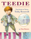 Teedie: The Story of Young Teddy Roosevelt Cover Image