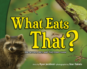 What Eats That?: Predators, Prey, and the Food Chain (Wildlife Picture Books) Cover Image