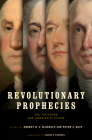 Revolutionary Prophecies: The Founders and America's Future (Jeffersonian America) Cover Image
