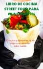 Libro de Cocina Street Food Para Principiantes Cover Image