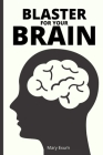 Blaster for Your Brain Cover Image
