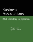 Business Associations: 2021 Statutory Supplement Cover Image