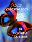 Butterflies Coloring Book: Beautiful Butterflies Coloring Book, Relaxing Coloring Book for Grown-Ups Cover Image