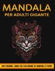 Mandala Per Adulti Gigante: 410 Pagine. Libro da colorare Cover Image