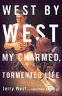 West by West: My Charmed, Tormented Life Cover Image