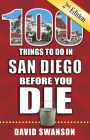 100 Things to Do in San Diego Before You Die, 2nd Edition (100 Things to Do Before You Die) Cover Image