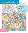 Zendoodle Coloring: Calming Swirls: Stress-Relieving Designs to Color and Display Cover Image