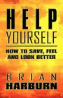 Help Yourself: How to Save, Feel and Look Better Cover Image