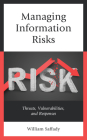 Managing Information Risks: Threats, Vulnerabilities, and Responses Cover Image