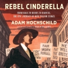 Rebel Cinderella: From Rags to Riches to Radical, the Epic Journey of Rose Pastor Stokes Cover Image