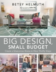Big Design, Small Budget: Create a Glamorous Home in Nine Thrifty Steps Cover Image