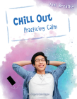Chill Out: Practicing Calm (Just Breathe) Cover Image