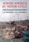 Across America by Motor-Cycle: Fully Annotated Centennial Edition Cover Image