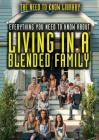 Everything You Need to Know about Living in a Blended Family (Need to Know Library) Cover Image