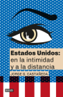 Estados Unidos: en la intimidad y a la distancia / United States: Up Close and At a Distance Cover Image