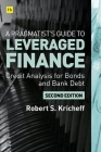 A Pragmatist's Guide to Leveraged Finance: Credit Analysis for Below-Investment-Grade Bonds and Loans Cover Image