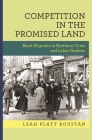 Competition in the Promised Land: Black Migrants in Northern Cities and Labor Markets (National Bureau of Economic Research Publications #39) Cover Image