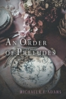 An Order of Preludes Cover Image