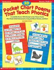 30 Pocket Chart Poems That Teach Phonics: Irresistible Poems with Ready-To-Use Picture Cards That Teach Initial Consonants, Long and Short Vowels, and Cover Image